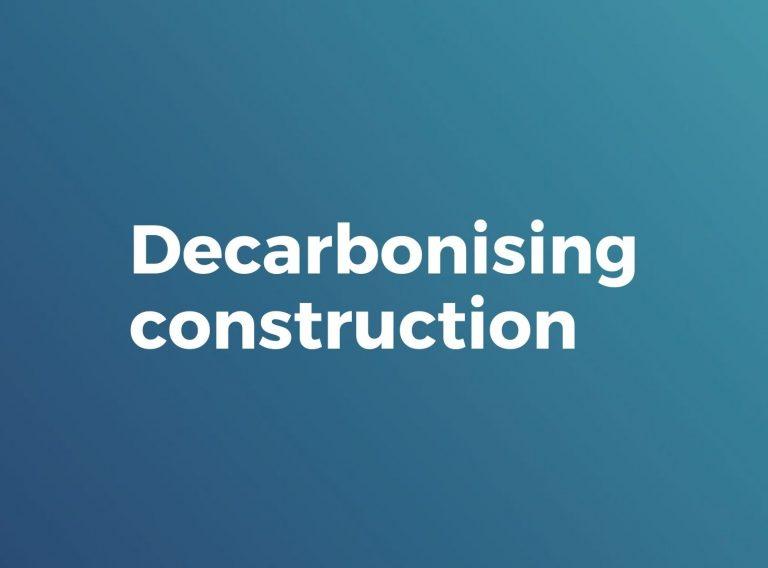 Decarbonising construction
